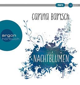 Audio CD (CD/SACD) Nachtblumen von Carina Bartsch