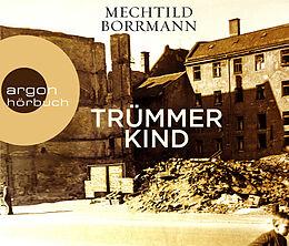 Audio CD (CD/SACD) Trümmerkind von Mechtild Borrmann