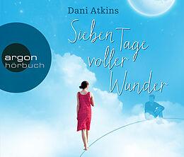 Audio CD (CD/SACD) Sieben Tage voller Wunder von Dani Atkins
