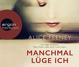 Audio CD (CD/SACD) Manchmal lüge ich von Alice Feeney
