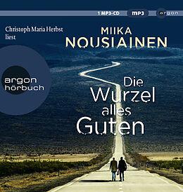Audio CD (CD/SACD) Die Wurzel alles Guten von Miika Nousiainen