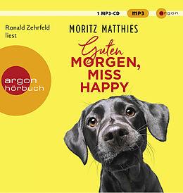Audio CD (CD/SACD) Guten Morgen, Miss Happy von Moritz Matthies