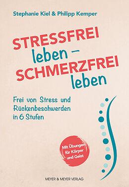 Kartonierter Einband Stressfrei leben - Schmerzfrei leben von Stephanie Kiel, Philipp Kemper