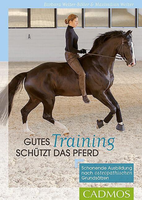 Gutes Training schützt das Pferd - Barbara Welter-Böller - Buch ...