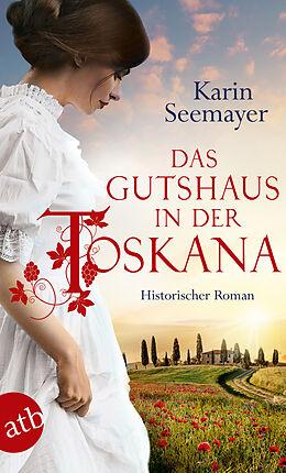 E-Book (epub) Das Gutshaus in der Toskana von Karin Seemayer