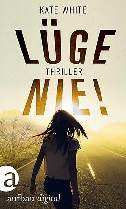 E-Book (epub) Lüge nie! von Kate White