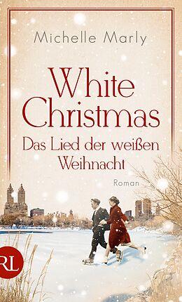 E-Book (epub) White Christmas - Das Lied der weißen Weihnacht von Michelle Marly