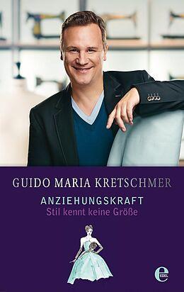 Kartonierter Einband Anziehungskraft von Guido Maria Kretschmer