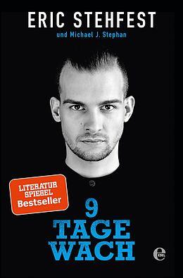 E-Book (epub) 9 Tage wach von Eric Stehfest, Michael J. Stephan