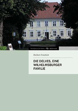 Kartonierter Einband Die Delves, eine Wilhelmsburger Familie von Herbert Friedrich