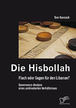 E-Book (pdf) Die Hisbollah - Fluch oder Segen für den Libanon? Governance-Analyse eines ambivalenten Verhältnisses von Tom Konzack