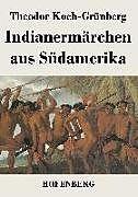 Indianermärchen aus Südamerika [Version allemande]