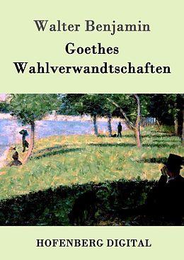 E-Book (epub) Goethes Wahlverwandtschaften von Walter Benjamin