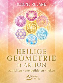 Kartonierter Einband Heilige Geometrie in Aktion von Jeanne Ruland