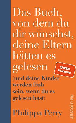 E-Book (epub) Das Buch, von dem du dir wünschst, deine Eltern hätten es gelesen von Philippa Perry