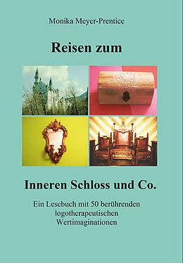 Fester Einband Reisen zum Inneren Schloss und Co. von Monika Meyer-Prentice
