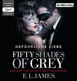 Audio CD (CD/SACD) Fifty Shades of Grey. Gefährliche Liebe von E L James