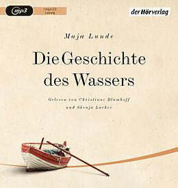 Audio CD (CD/SACD) Die Geschichte des Wassers von Maja Lunde