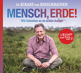 Audio CD (CD/SACD) Mensch, Erde! von Eckart von Hirschhausen