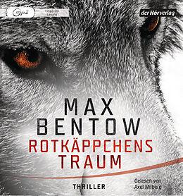 Audio CD (CD/SACD) Rotkäppchens Traum von Max Bentow
