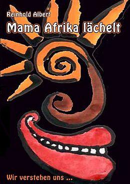 E-Book (epub) Mama Afrika lächelt von Reinhold Albert
