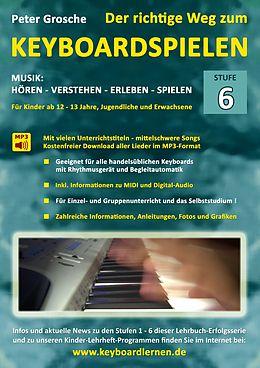 E-Book (epub) Der richtige Weg zum Keyboardspielen (Stufe 6) von Peter Grosche