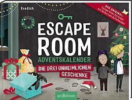 Fester Einband Escape Room. Die drei unheimlichen Geschenke. Der Adventskalender für Kinder von Eva Eich von Eva Eich