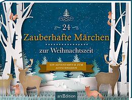 Fester Einband 24 Zauberhafte Märchen zur Weihnachtszeit. Ein Adventsbuch zum Aufschneiden von