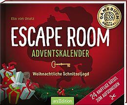 Fester Einband Escape Room Adventskalender. Weihnachtliche Schnitzeljagd. 24 knifflige Rätsel zum Aufschneiden von Ella von Gnatz