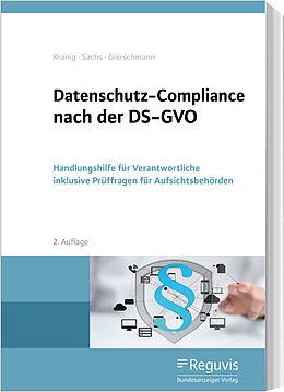Kartonierter Einband Datenschutz-Compliance nach der DS-GVO von Thomas Kranig, Andreas Sachs, Markus Gierschmann