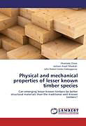 Kartonierter Einband Physical and mechanical properties of lesser known timber species von Ahamada Zziwa, Jackson Araali Mwakali, John Robert Sonko Kaboggozza