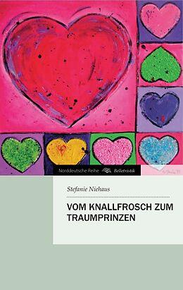 Kartonierter Einband Vom Knallfrosch zum Traumprinzen von Stefanie Niehaus