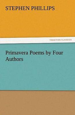Kartonierter Einband Primavera Poems by Four Authors von Stephen Phillips