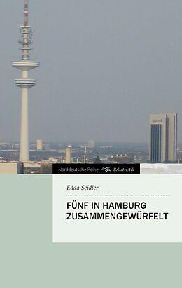 Kartonierter Einband FÜNF IN HAMBURG ZUSAMMENGEWÜRFELT von Edda Seidler