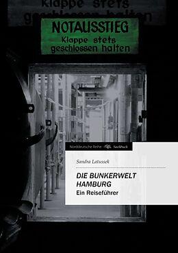 Kartonierter Einband Die Bunkerwelt Hamburg von Sandra Latussek
