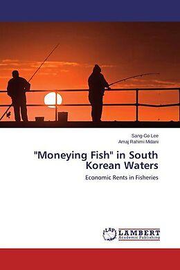 "Kartonierter Einband ""Moneying Fish"" in South Korean Waters von Sang-Go Lee, Amaj Rahimi Midani"