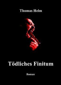 E-Book (epub) »Tödliches Finitum« von Thomas Helm