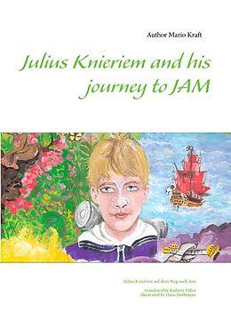 Kartonierter Einband Julius Knieriem and his journey to Jam von Mario Kraft
