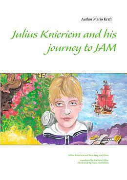 E-Book (epub) Julius Knieriem and his journey to Jam von Mario Kraft