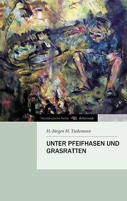 Kartonierter Einband Unter Pfeifhasen und Grasratten von H. -Jürgen H. Tiedemann