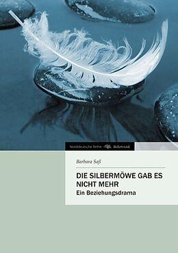Kartonierter Einband Die Silbermöwe gab es nicht mehr von Barbara Saß