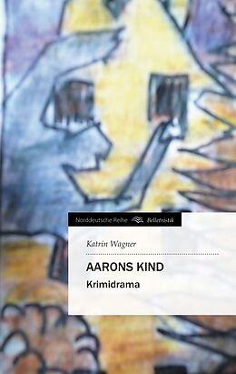 Kartonierter Einband Aarons Kind von Katrin Wagner