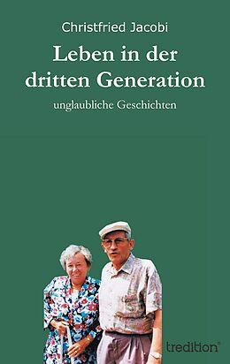 Fester Einband Leben in der dritten Generation von Christfried Jacobi