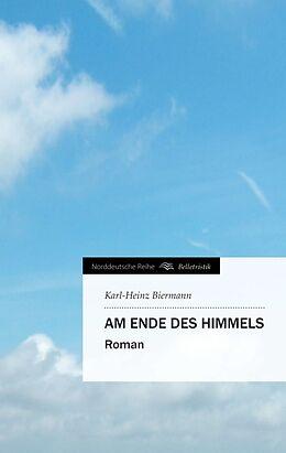 Kartonierter Einband Am Ende des Himmels von Karl-Heinz Biermann