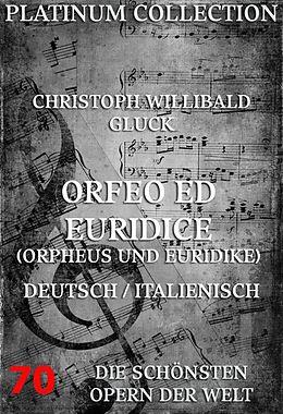 E-Book (epub) Orfeo ed Euridice (Orpheus und Euridike) von Christoph Willibald Gluck, Raniero Simone Francesco de Calzabigi