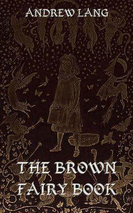 E-Book (epub) The Brown Fairy Book von Andrew Lang