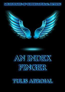 E-Book (epub) An Index Finger von Tulis Abrojal