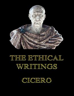 E-Book (epub) The Ethical Writings von Cicero