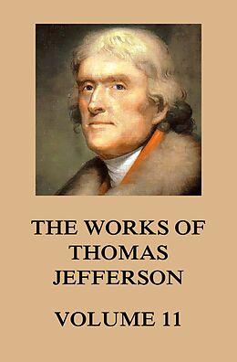E-Book (epub) The Works of Thomas Jefferson von Thomas Jefferson