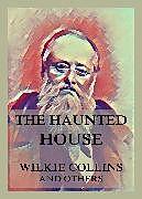 E-Book (epub) The Haunted House von Wilkie Collins, Charles Dickens, Elizabeth Gaskell